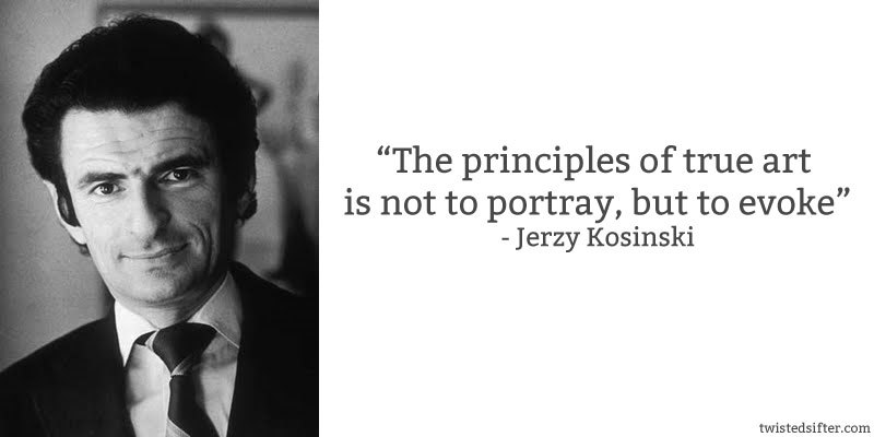 jerzy-kosinski-quote-art-evoke.jpg